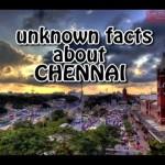 Unknown Facts About Chennai - சென்னை பற்றி நீங்கள் அறியாதவைகள்
